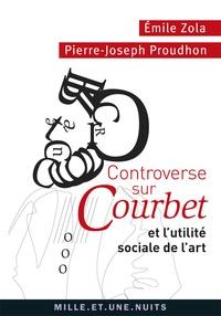 Pierre-Joseph Proudhon et Emile Zola - Controverse sur Courbet et l'utilité sociale de l'art.