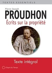 Pierre-Joseph Proudhon - Ecrits sur la propriété - Première époque.