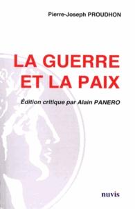 Pierre-Joseph Proudhon - La guerre et la paix.