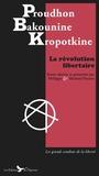 Pierre-Joseph Proudhon et Michel Bakounine - La révolution libertaire.