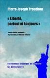 Pierre-Joseph Proudhon - Liberté, partout et toujours.