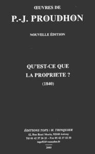 Pierre-Joseph Proudhon - Qu'est-ce que la propriété ?.