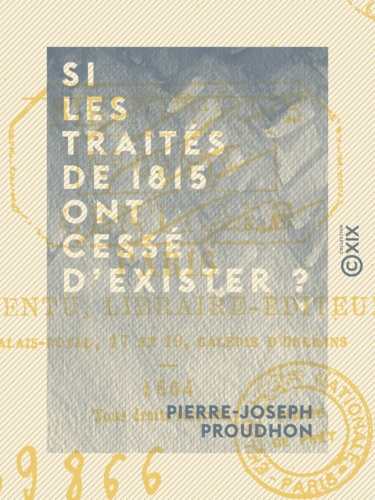 Si les traités de 1815 ont cessé d'exister ?. Actes du futur congrès