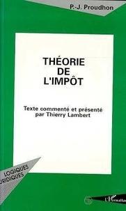 Pierre-Joseph Proudhon - Théorie de l'impôt.