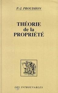 Pierre-Joseph Proudhon - Théorie de la propriété.