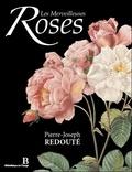 Pierre-Joseph Redouté - Les merveilleuses roses.