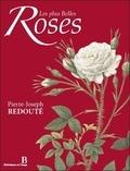 Pierre-Joseph Redouté - Les plus belles roses.