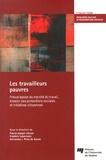 Pierre-Joseph Ulysse et Frédéric Lesemann - Les travailleurs pauvres - Précarisation du marché du travail, érosion des protections sociales et initiatives citoyennes.