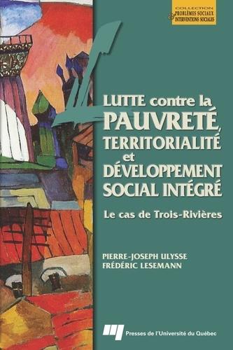 Lutte contre la pauvreté, territorialité et développement social intégré. Le cas de Trois-Rivières