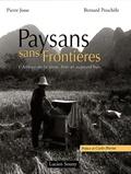 Pierre Josse et Bernard Pouchèle - Paysans sans frontières - L'amour de la terre, hier et aujourd'hui.
