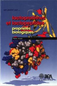 Pierre Jouan - Lactoprotéines et lactopeptides - Propriétés biologiques.