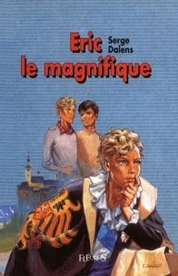 Pierre Joubert et Serge Dalens - Éric le magnifique.