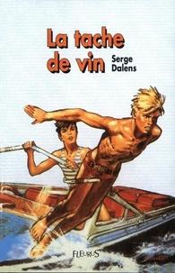 Pierre Joubert et Serge Dalens - La tache de vin.