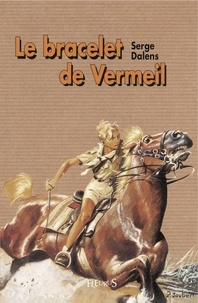 Pierre Joubert et Serge Dalens - Le bracelet de Vermeil.