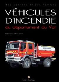 Pierre Joubert et Michel Voogd - Véhicules d'incendie du département du Var.