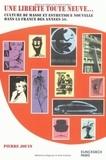 Pierre Jouin - Une liberté toute neuve - Culture de masse et esthétique nouvelle dans la France des années 50.