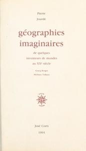 Pierre Jourde - Géographies imaginaires de quelques inventeurs de mondes au XXe siècle - Gracq, Borges, Michaux, Tolkien.