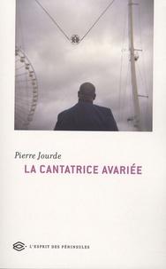Pierre Jourde - La cantatrice avariée.