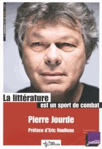 Pierre Jourde - La littérature est un sport de combat.