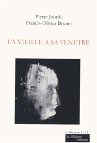 Pierre Jourde et Francis-Olivier Brunet - La vieille à sa fenêtre.