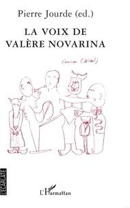 Pierre Jourde - La voix de Valère Novarina - Actes du colloque de Valence.
