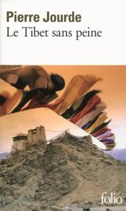 Pierre Jourde - Le Tibet sans peine.
