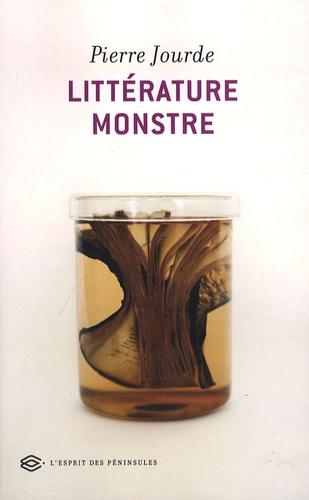 Pierre Jourde - Littérature monstre - Etudes sur la modernité littéraire.