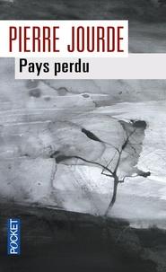 Pierre Jourde - Pays perdu.