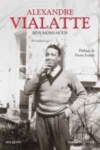 Pierre Jourde et Alexandre Vialatte - Résumons-nous.