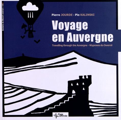 Pierre Jourde et Pio Kalinski - Voyage en Auvergne - Edition français-anglais-polonais.