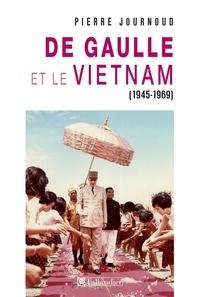 Pierre Journoud - De Gaulle et le Vietnam - 1945-1969, La réconciliation.