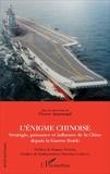Pierre Journoud - L'énigme chinoise - Stratégie, puissance et influence de la Chine depuis la Guerre froide.