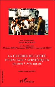 Pierre Journoud - La guerre de Corée et ses enjeux stratégiques de 1950 à nos jours.