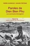 Pierre Journoud et Hugues Tertrais - Paroles de Dien Bien Phu - Les survivants témoignent.