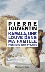 Pierre Jouventin - Kamala, une louve dans ma famille.