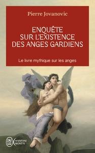 Pierre Jovanovic - Enquête sur l'existence des anges gardiens.