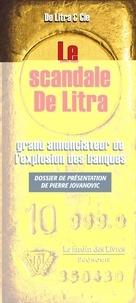 Le scandale De Litra, grand annonciateur de l'explosion des banques - Pierre Jovanovic  