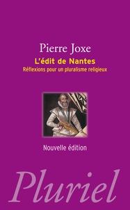 Pierre Joxe - L'édit de Nantes - Réflexions pour un pluralisme religieux.