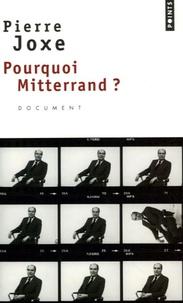 Pierre Joxe - Pourquoi Mitterrand ?.