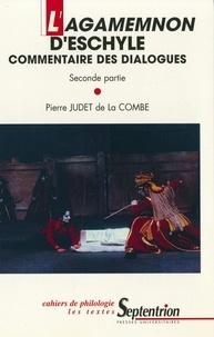 Pierre Judet de La Combe - L'Agamemnon d'Eschyle. - Commentaire des dialogues, 2 volumes.