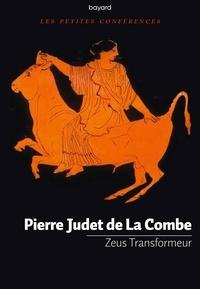 Pierre Judet de La Combe - Zeus Transformeur.