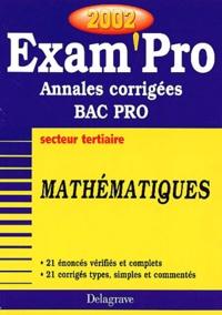 Mathématiques Bac Pro secteur tertiaire. Annales corrigées 2002 - Pierre Juhel | Showmesound.org