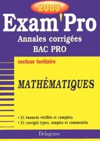 Mathématiques Bac pro tertiaire. Annales corrigées 2003 - Pierre Juhel | Showmesound.org