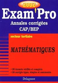Mathématiques CAP/BEP secteur tertiaire. Annales corrigées 2002.pdf