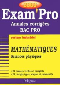 Galabria.be Mathématiques et sciences physiques Bac pro industriel. Annales corrigées 2003 Image
