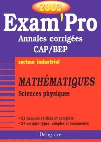 Mathématiques et sciences physiques CAP/BEP industriel. Annales corrigées 2003.pdf
