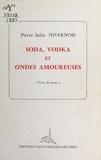 Pierre Jules Nivernois - Soda, vodka et ondes amoureuses.