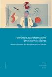 Pierre Kahn et Youenn Michel - Formation, transformations des savoirs scolaires - Histoires croisées des disciplines, XIXe-XXe siècles.