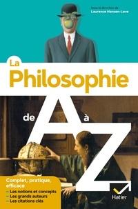 Laurence Hansen-Love et Pierre Kahn - La philosophie de A à Z (nouvelle édition) - les auteurs, les oeuvres et les notions philosophiques.