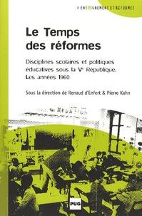 Pierre Kahn et Renaud d' Enfert - Le Temps des réformes - Disciplines scolaires et politiques éducatives sous la Cinquième République ; Les années 1960.